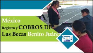 Registros Y Cobros De La Beca Benito Juárez