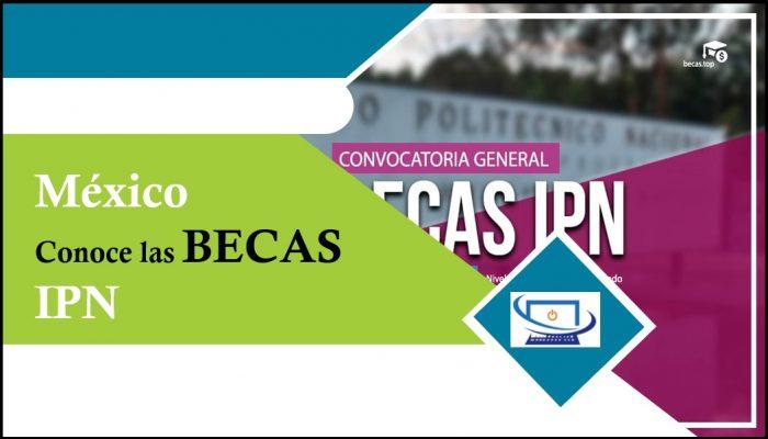 Conoce Las Becas IPN